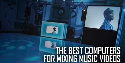 bestcomputersforvideomixing