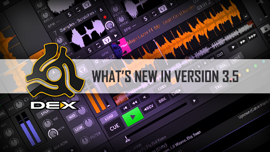 New DEX 3.5 DJ Software Features
