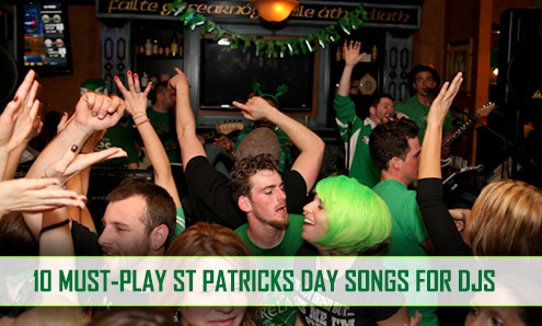 10 Must Play Songs on St Patrick's Day for DJs