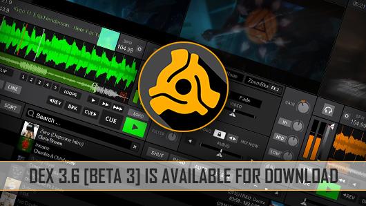 DEX 3.6 DJ software beta 3 available