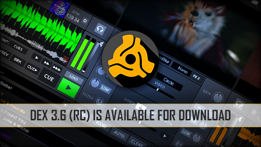 DEX 3.6 RC DJ software is available