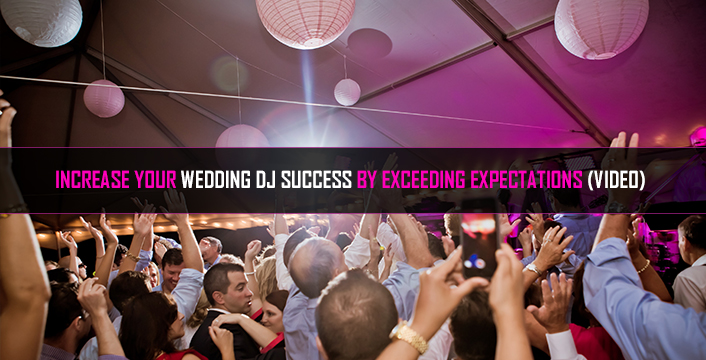 Increase Your Wedding Dj Success By Exceeding Expectations Video