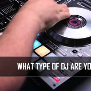 What type of DJ are you