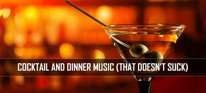 Cocktail And Dinner Music For DJs