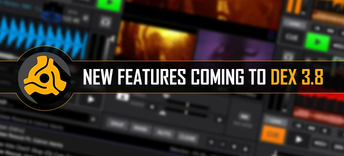 New DJ program features coming to DEX 3.8