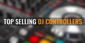 Top Selling DJ controllers of 2016