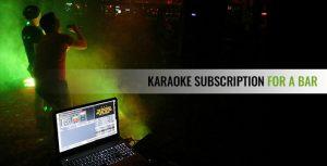 Karaoke Subscription For A Bar