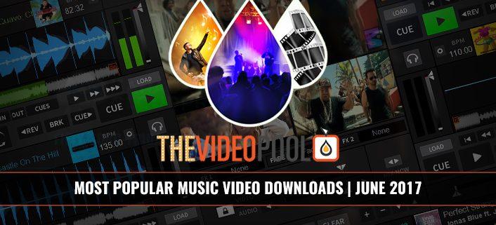 Most Popular Music Video Downloads June 2017
