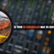 MAC OS High Sierra Supported DJ Controllers
