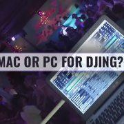 MAC or PC for DJing?