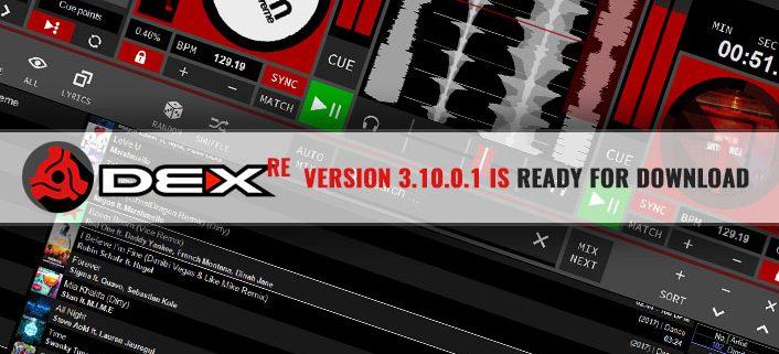 The official DEX 3 RE v3.10.0.1 DJ software update
