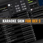 Karaoke Skin for DEX 3