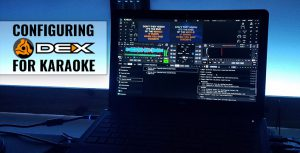 Configuring DEX 3 for karaoke use