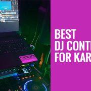 Best DJ Controllers for Karaoke