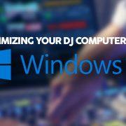 optimize Windows 10 for DJ Software