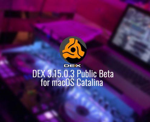 DEX 3.15.0.3 FOR MAC PUBLIC BETA | NEW OPTIMIZATIONS FOR MACOS CATALINA