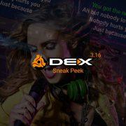 DEX 3.16 sneak peek